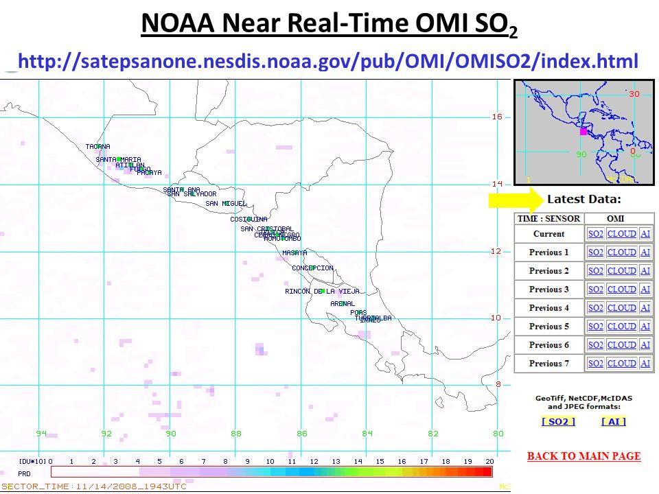 NOAA Near Real-Time OMI SO 2 http://satepsanone.nesdis.noaa.gov/pub/OMI/OMISO2/index.html