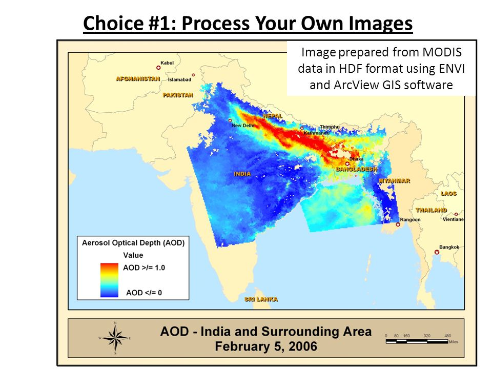 Choice #1: Process Your Own Images Image prepared from MODIS data in HDF format using ENVI and ArcView GIS software