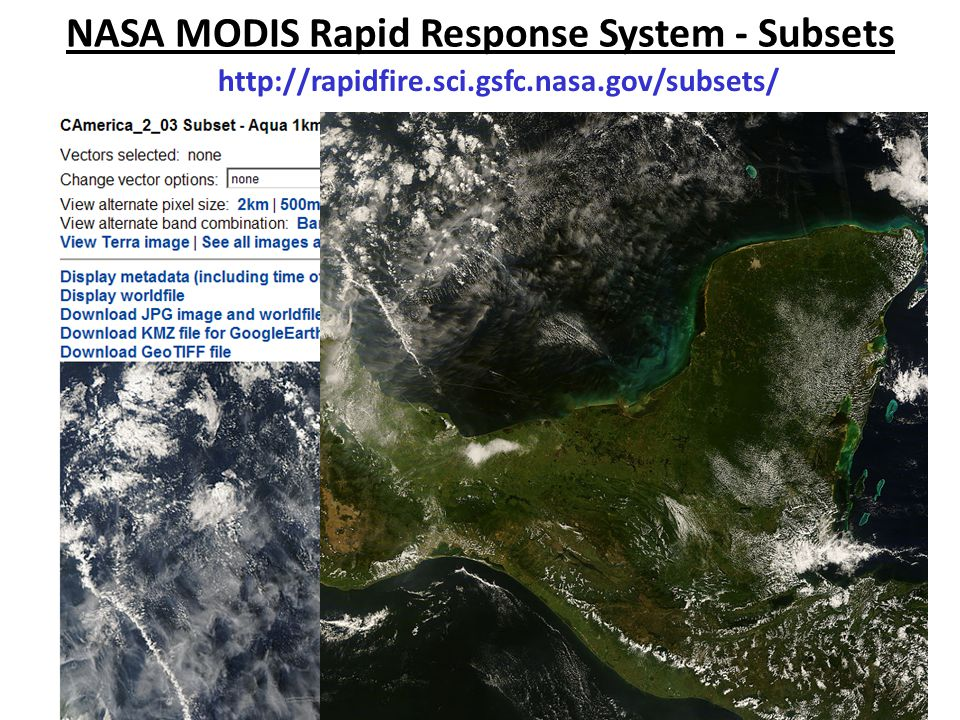 NASA MODIS Rapid Response System - Subsets http://rapidfire.sci.gsfc.nasa.gov/subsets/