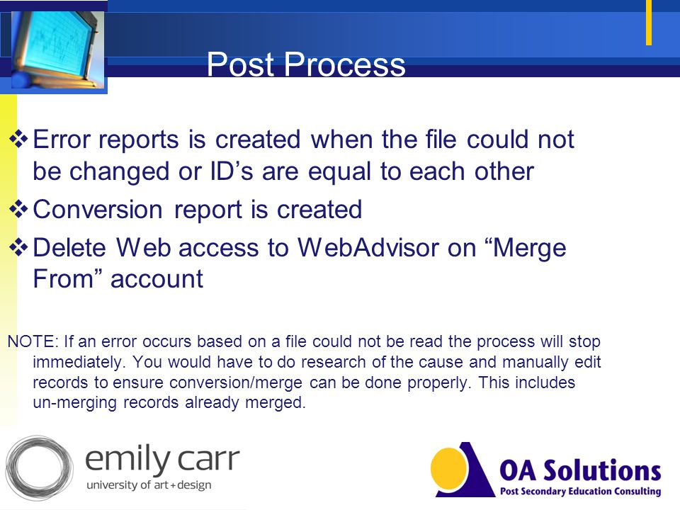 Post Process Error reports is created when the file could not be changed or IDs are equal to each other Conversion report is created Delete Web access