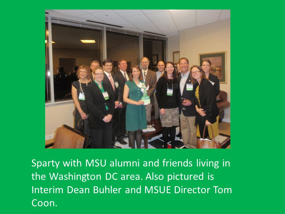Sparty with MSU alumni and friends living in the Washington DC area. Also pictured is Interim Dean Buhler and MSUE Director Tom Coon.
