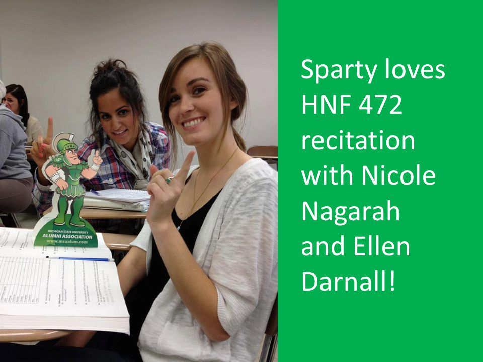 Sparty loves HNF 472 recitation with Nicole Nagarah and Ellen Darnall!
