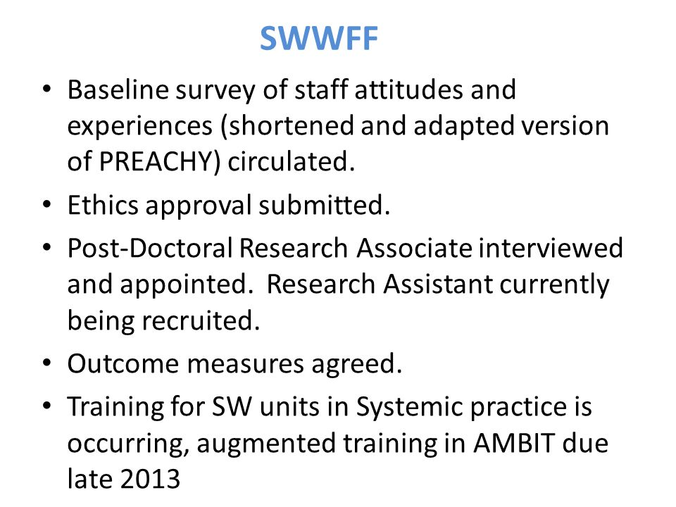 Baseline survey of staff attitudes and experiences (shortened and adapted version of PREACHY) circulated. Ethics approval submitted. Post-Doctoral Res