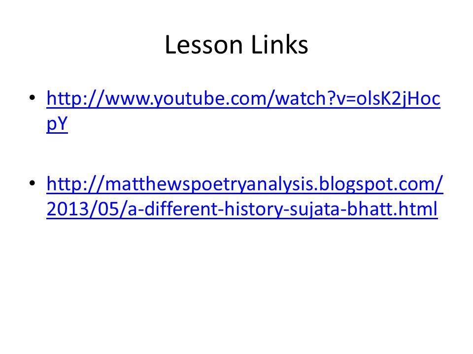 Lesson Links http://www.youtube.com/watch?v=olsK2jHoc pY http://www.youtube.com/watch?v=olsK2jHoc pY http://matthewspoetryanalysis.blogspot.com/ 2013/