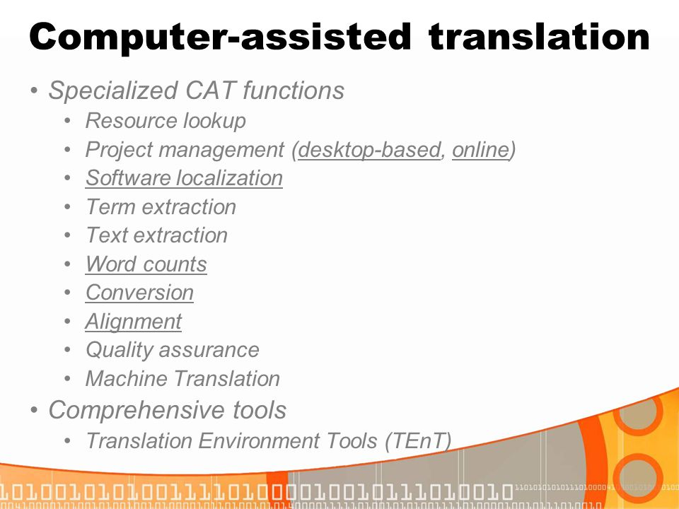 Computer-assisted translation Specialized CAT functions Resource lookup Project management (desktop-based, online)desktop-basedonline Software localiz