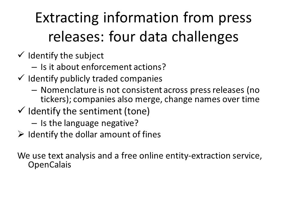Extracting information from press releases: four data challenges Identify the subject – Is it about enforcement actions.