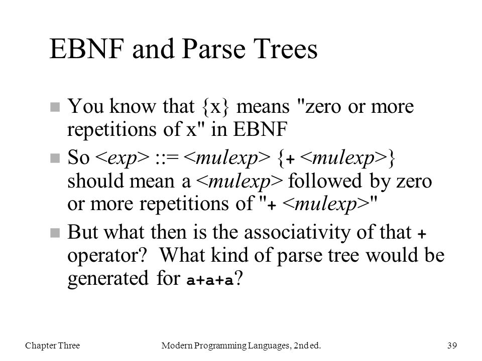 EBNF and Parse Trees n You know that {x} means