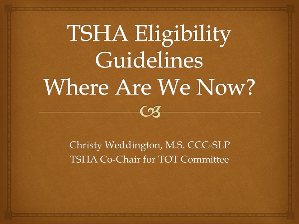 Christy Weddington, M.S. CCC-SLP TSHA Co-Chair for TOT Committee