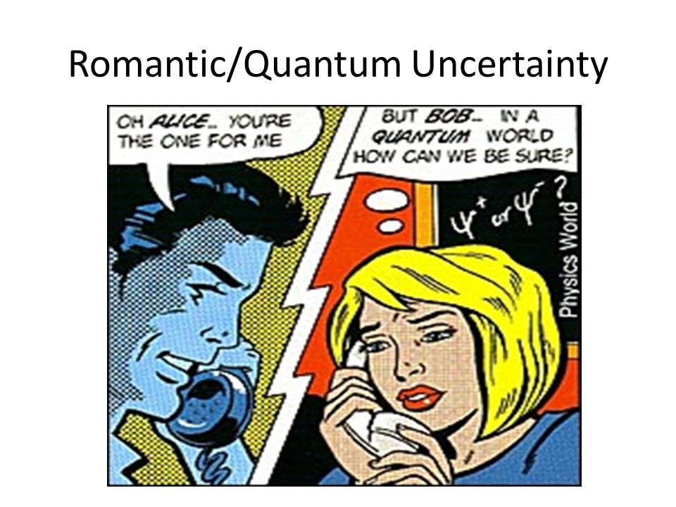 Romantic/Quantum Uncertainty