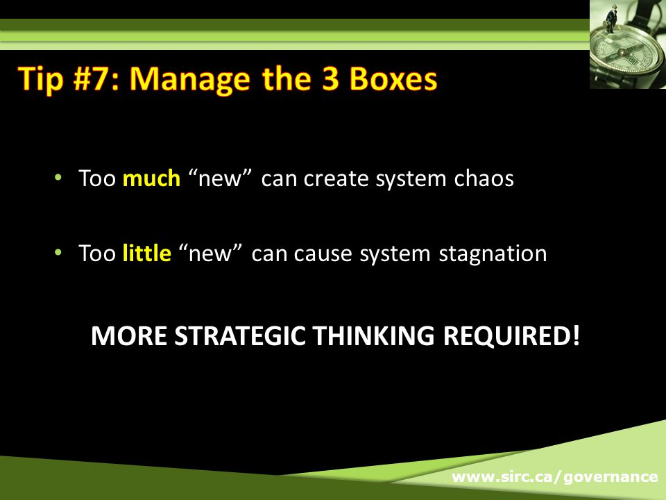 Too much new can create system chaos Too little new can cause system stagnation MORE STRATEGIC THINKING REQUIRED!