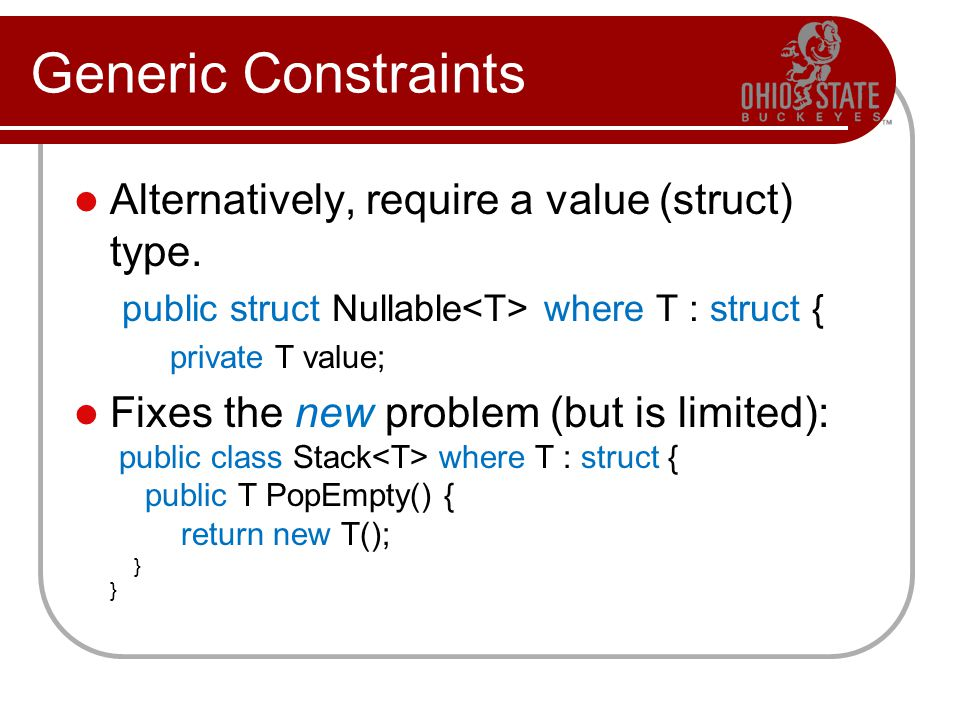 Generic Constraints Alternatively, require a value (struct) type.