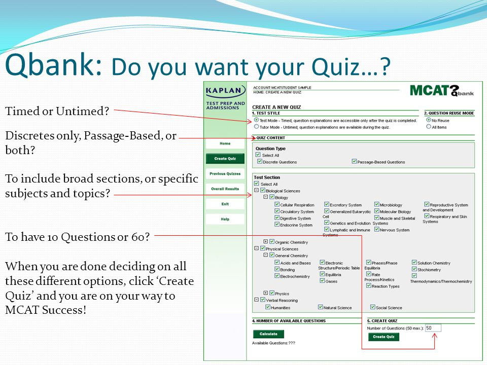 Qbank: Do you want your Quiz…? Timed or Untimed? Discretes only, Passage-Based, or both? To include broad sections, or specific subjects and topics? T