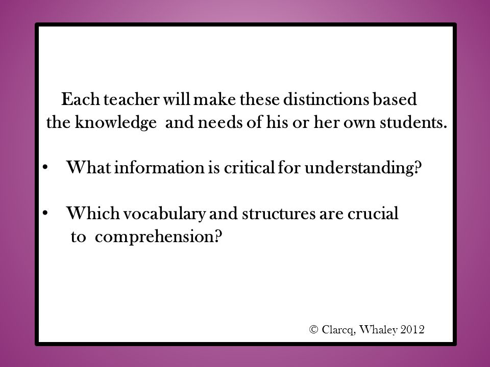 Each teacher will make these distinctions based the knowledge and needs of his or her own students.