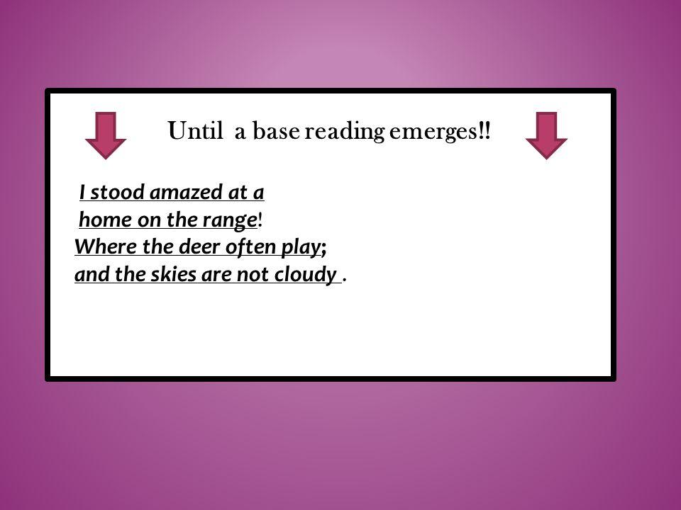 the Until a base reading emerges!.buffalo roam, I stood amazed at a home on the range.