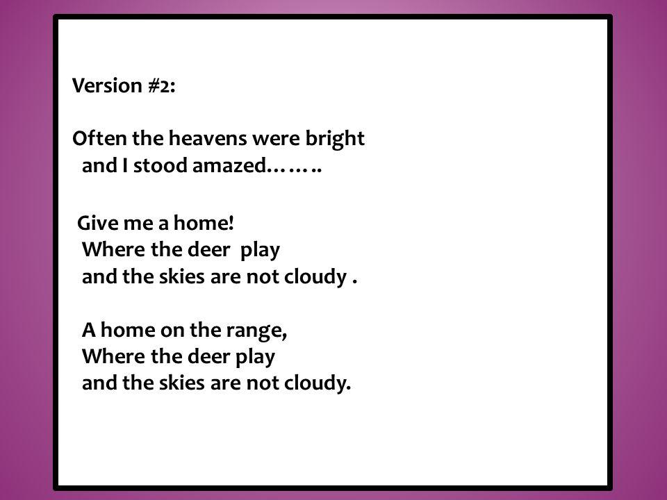 the buffalo roam, Version #2: Often the heavens were bright and I stood amazed……..