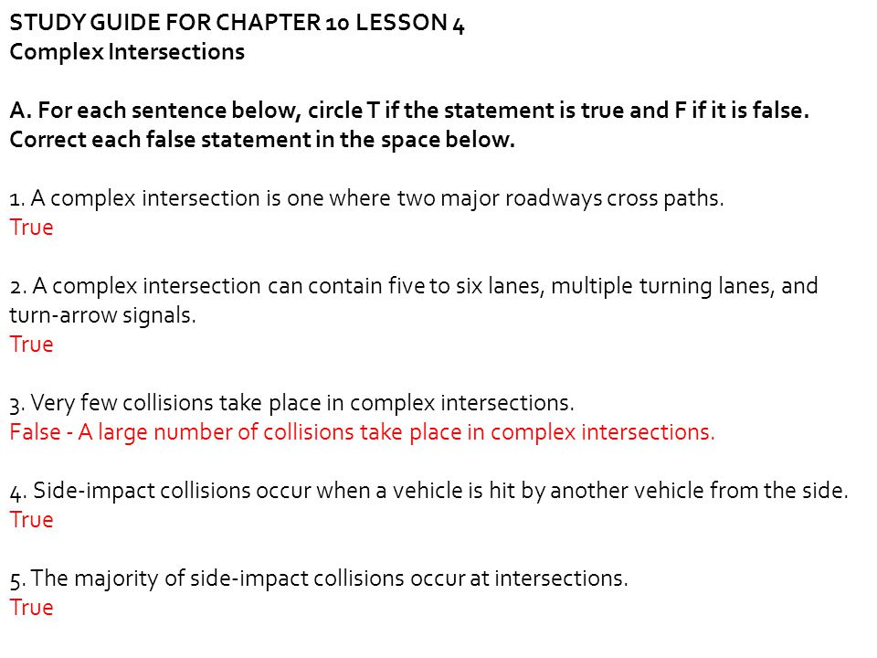 STUDY GUIDE FOR CHAPTER 10 LESSON 4 Complex Intersections A. For each sentence below, circle T if the statement is true and F if it is false. Correct