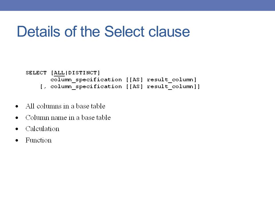 Details of the Select clause
