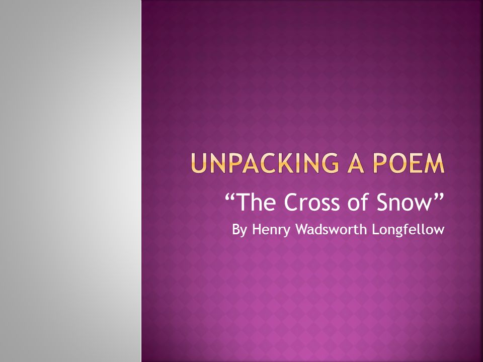 The Cross of Snow By Henry Wadsworth Longfellow