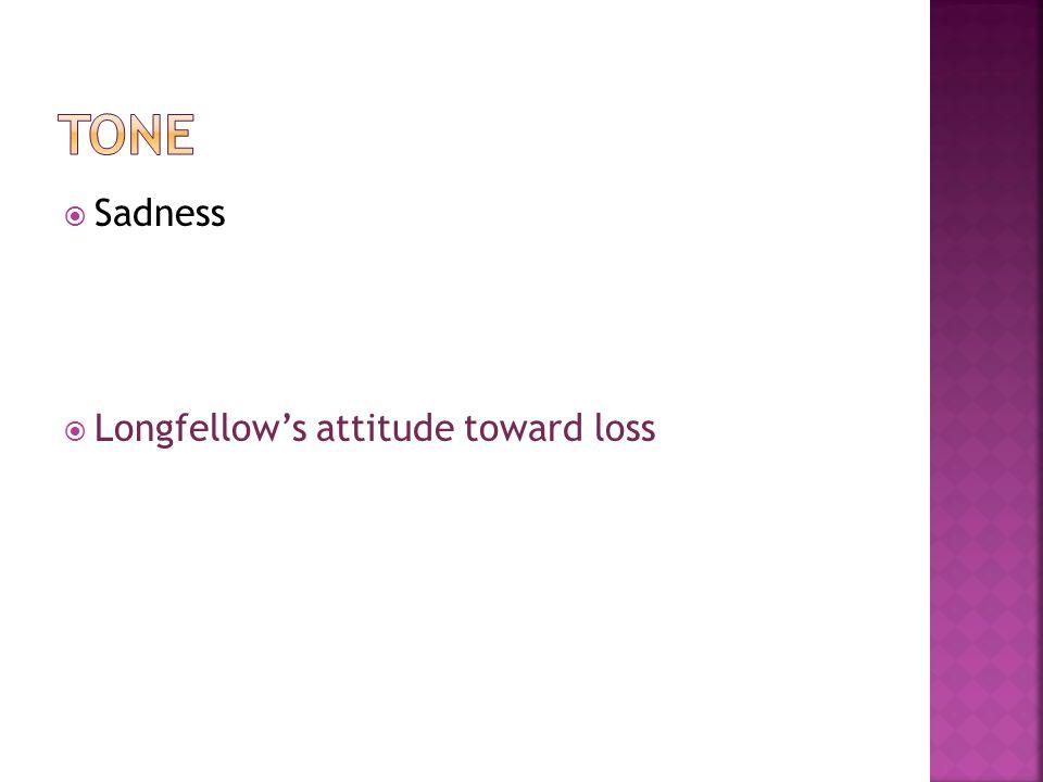 Sadness Longfellows attitude toward loss