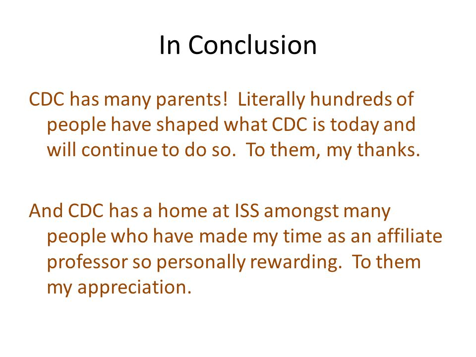 In Conclusion CDC has many parents.