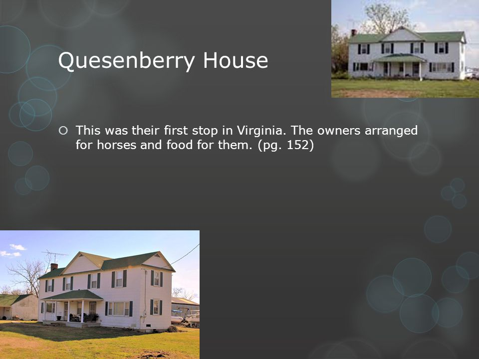 Quesenberry House This was their first stop in Virginia. The owners arranged for horses and food for them. (pg. 152)
