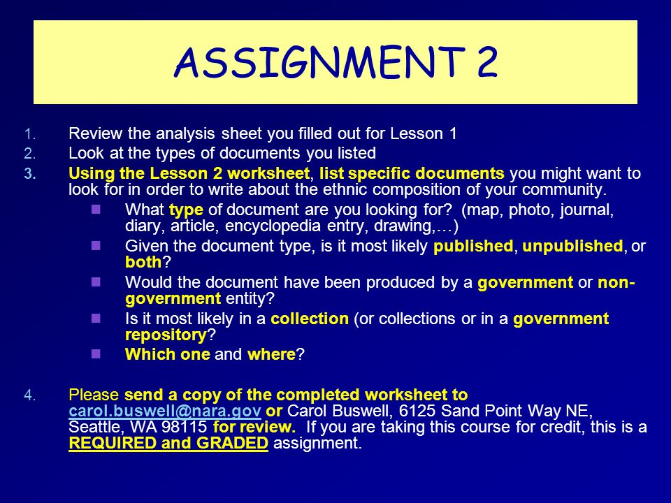 ASSIGNMENT 2 1. 1. Review the analysis sheet you filled out for Lesson 1 2. 2. Look at the types of documents you listed 3. 3. Using the Lesson 2 work