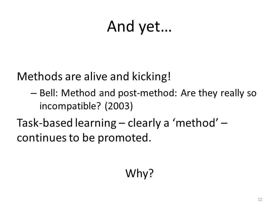 And yet… Methods are alive and kicking.