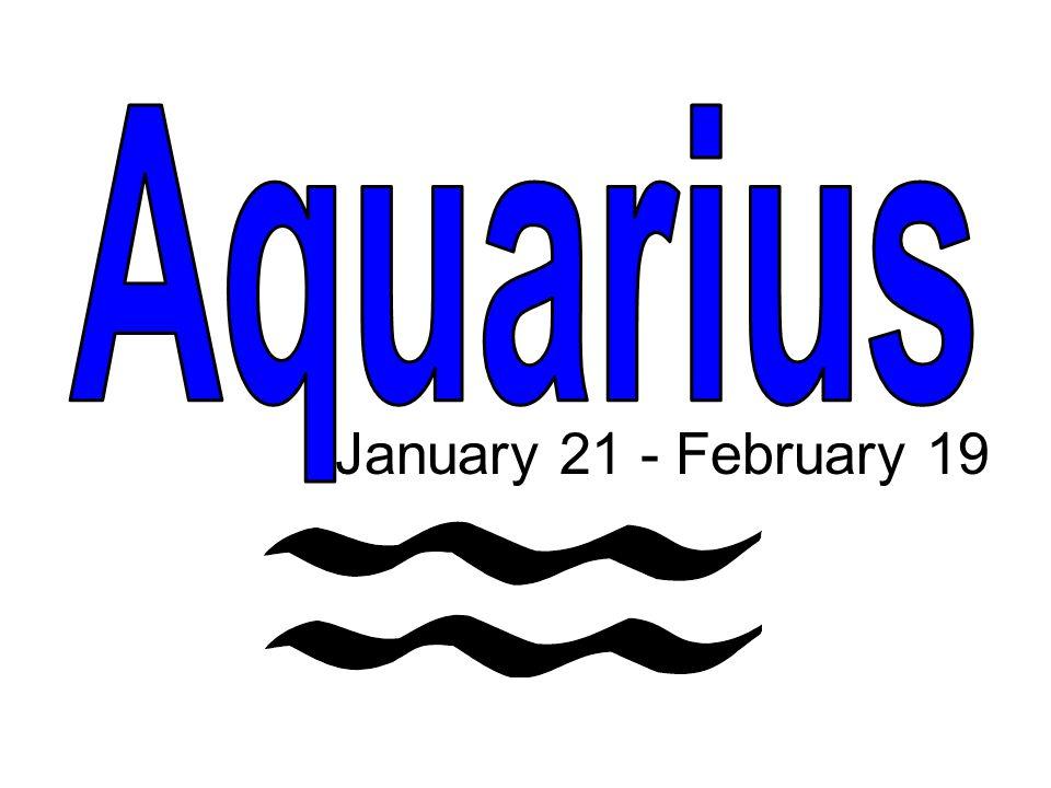 January 21 - February 19