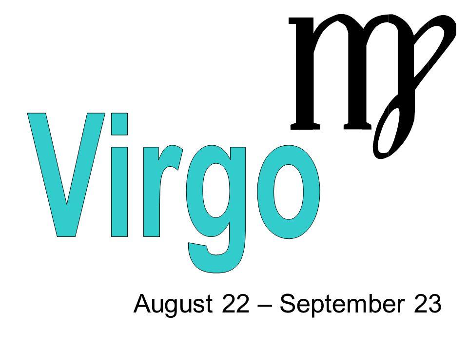 August 22 – September 23