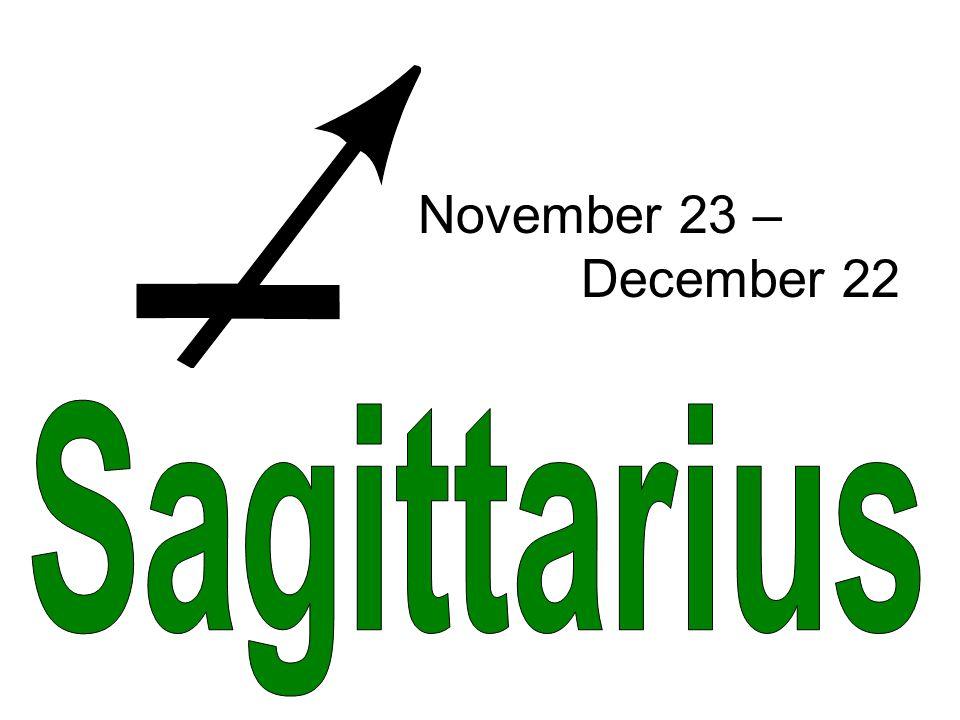 November 23 – December 22