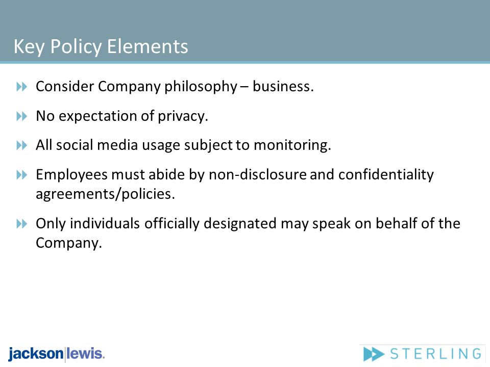 Key Policy Elements Consider Company philosophy – business.