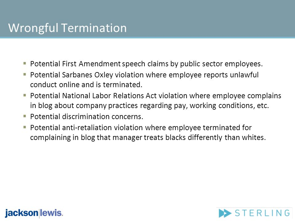Wrongful Termination Potential First Amendment speech claims by public sector employees.