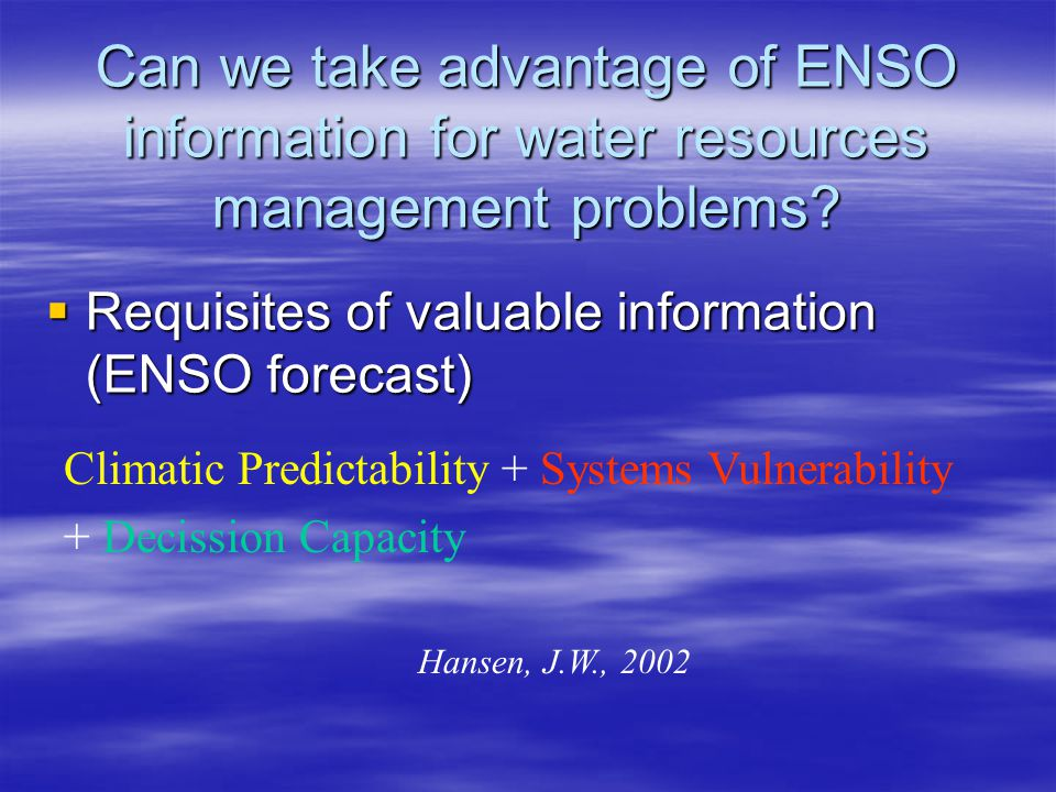 Can we take advantage of ENSO information for water resources management problems.