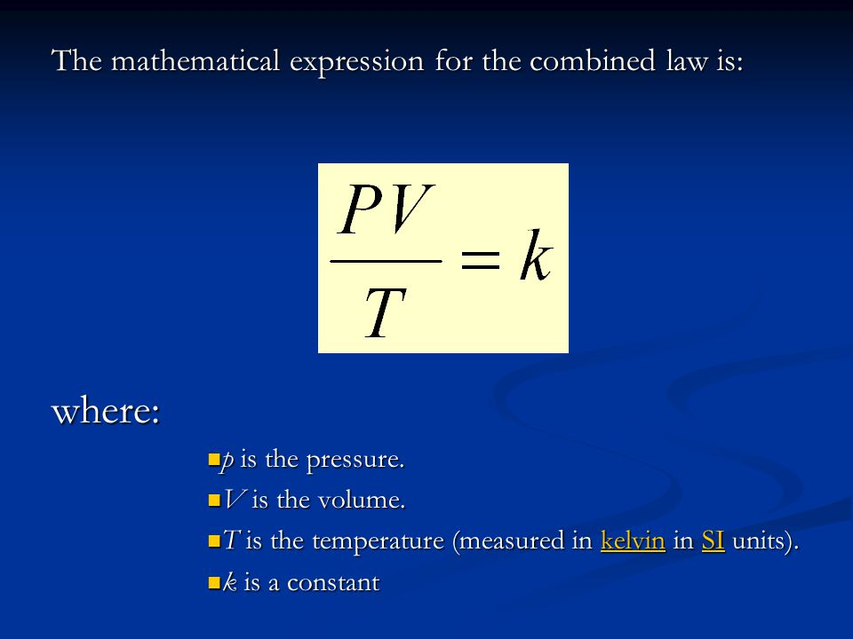 The mathematical expression for the combined law is: where: p is the pressure.