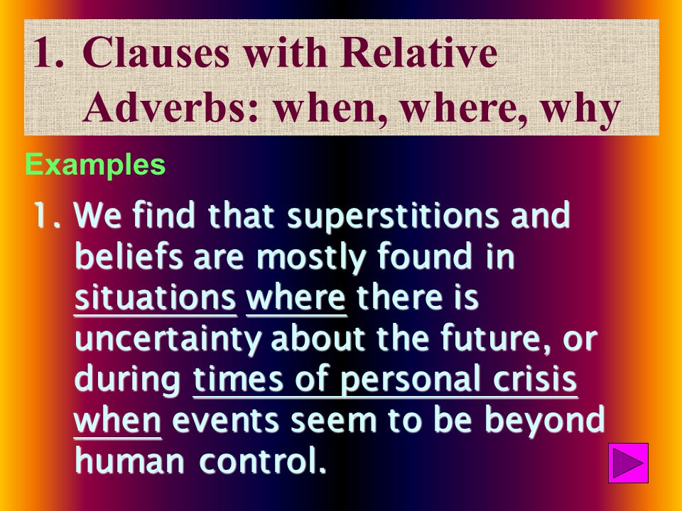 1.Clauses with Relative Adverbs: when, where, whyClauses with Relative Adverbs: when, where, why 2.N(P) + that-clause (Appositive)N(P) + that-clause (Appositive)