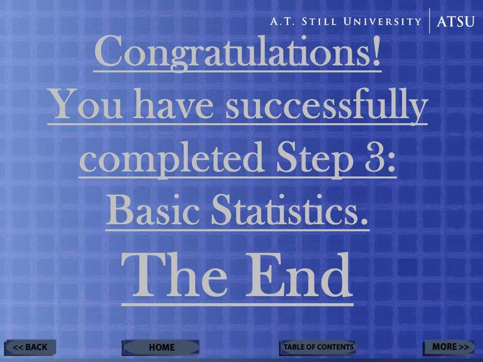 Congratulations! You have successfully completed Step 3: Basic Statistics. The End