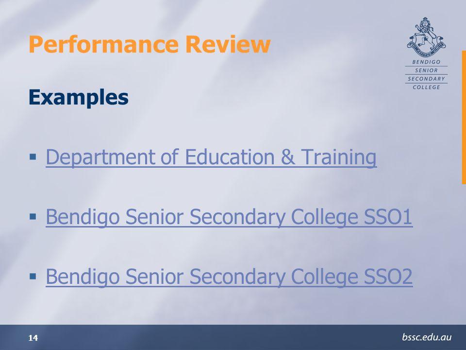 14 Performance Review Examples Department of Education & Training Bendigo Senior Secondary College SSO1 Bendigo Senior Secondary College SSO2