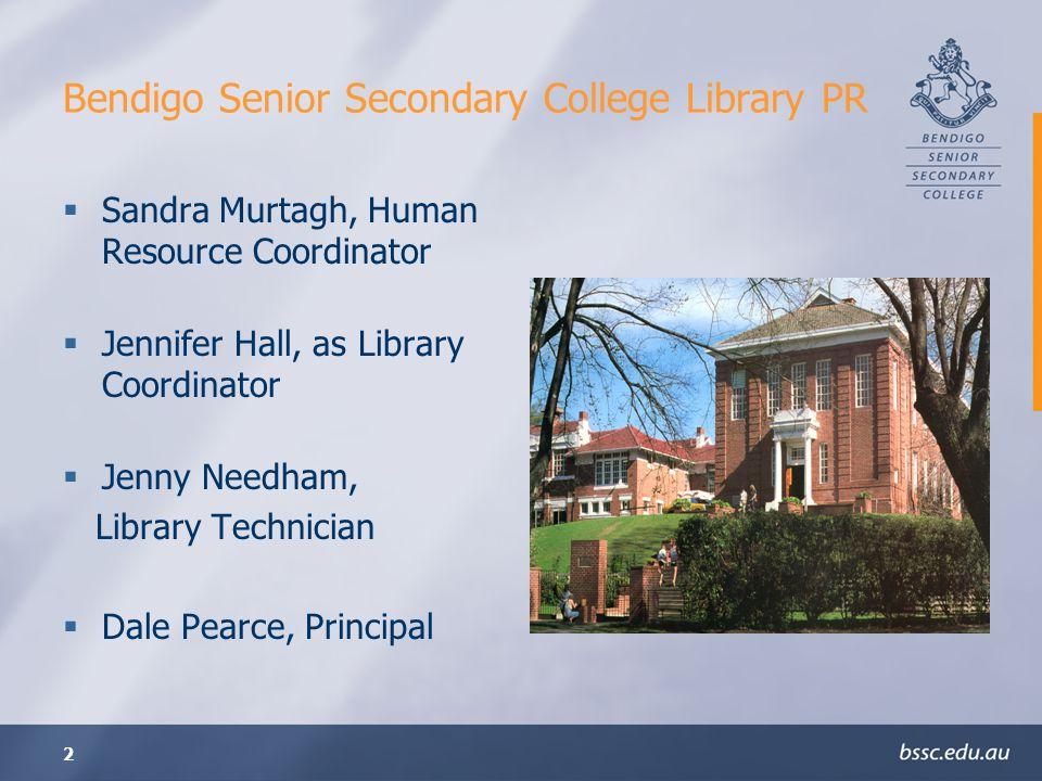 2 Bendigo Senior Secondary College Library PR Sandra Murtagh, Human Resource Coordinator Jennifer Hall, as Library Coordinator Jenny Needham, Library Technician Dale Pearce, Principal