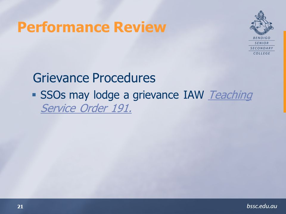 21 Performance Review Grievance Procedures SSOs may lodge a grievance IAW Teaching Service Order 191.Teaching Service Order 191.
