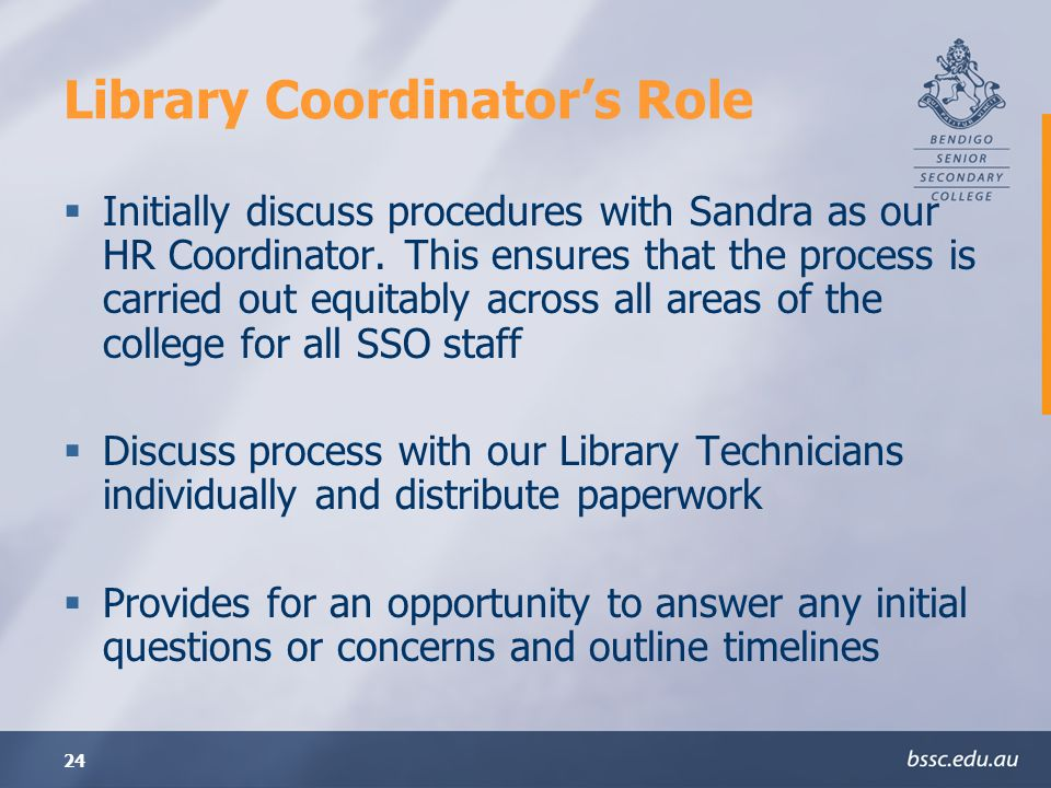 24 Library Coordinators Role Initially discuss procedures with Sandra as our HR Coordinator.