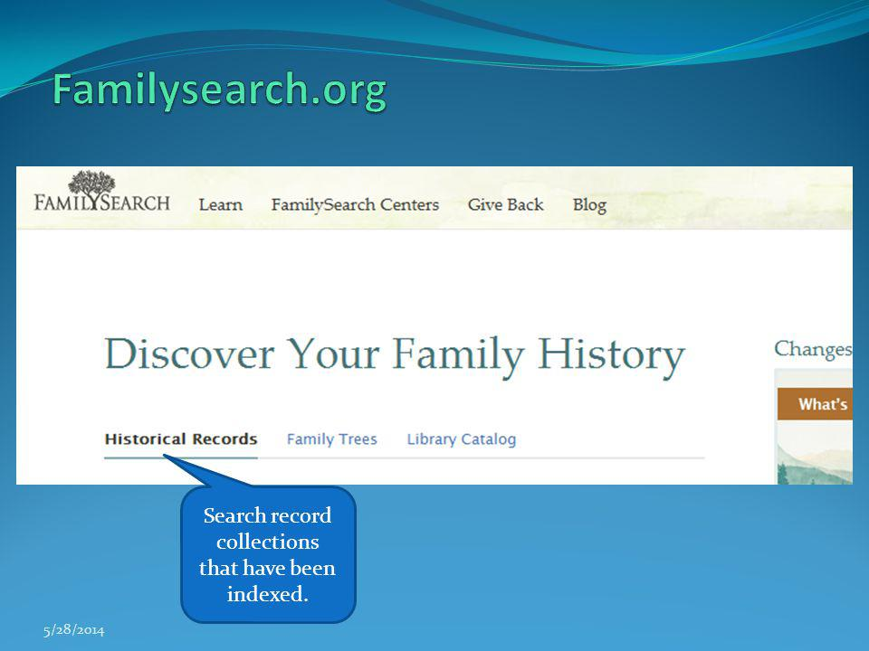Search record collections that have been indexed. 5/28/2014