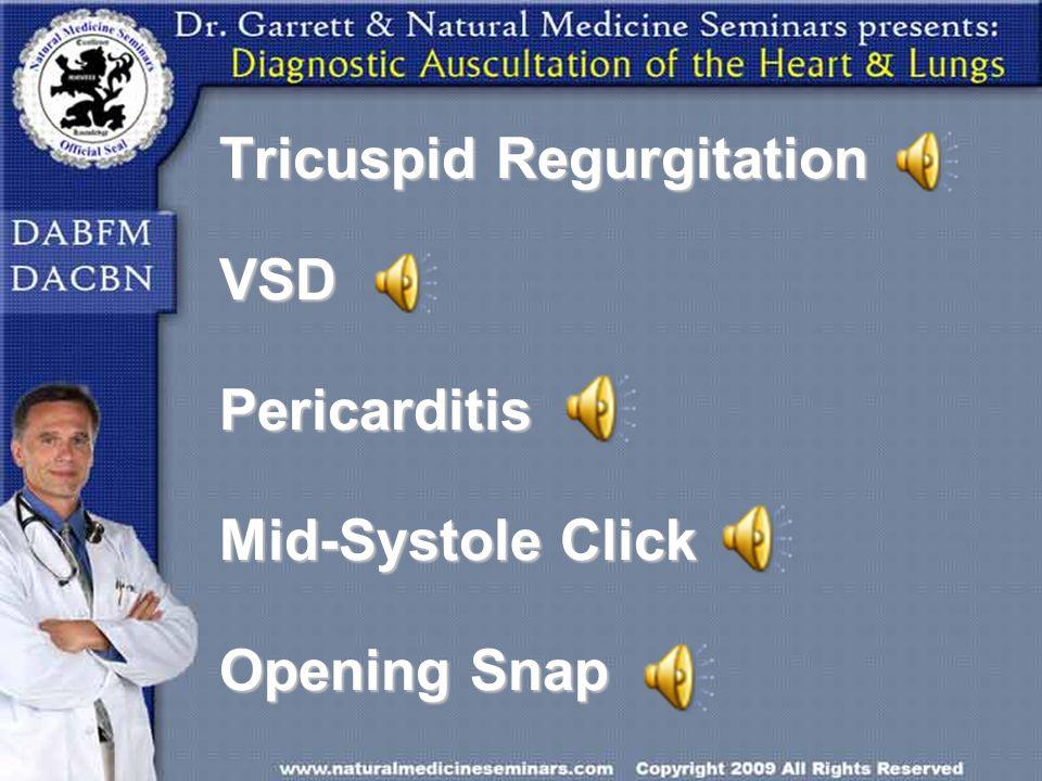 Tricuspid Regurgitation VSD Pericarditis Mid-Systole Click Opening Snap