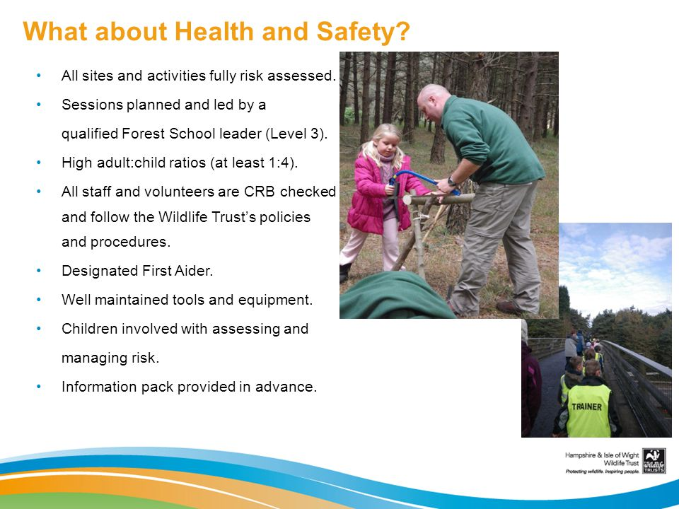What about Health and Safety.All sites and activities fully risk assessed.