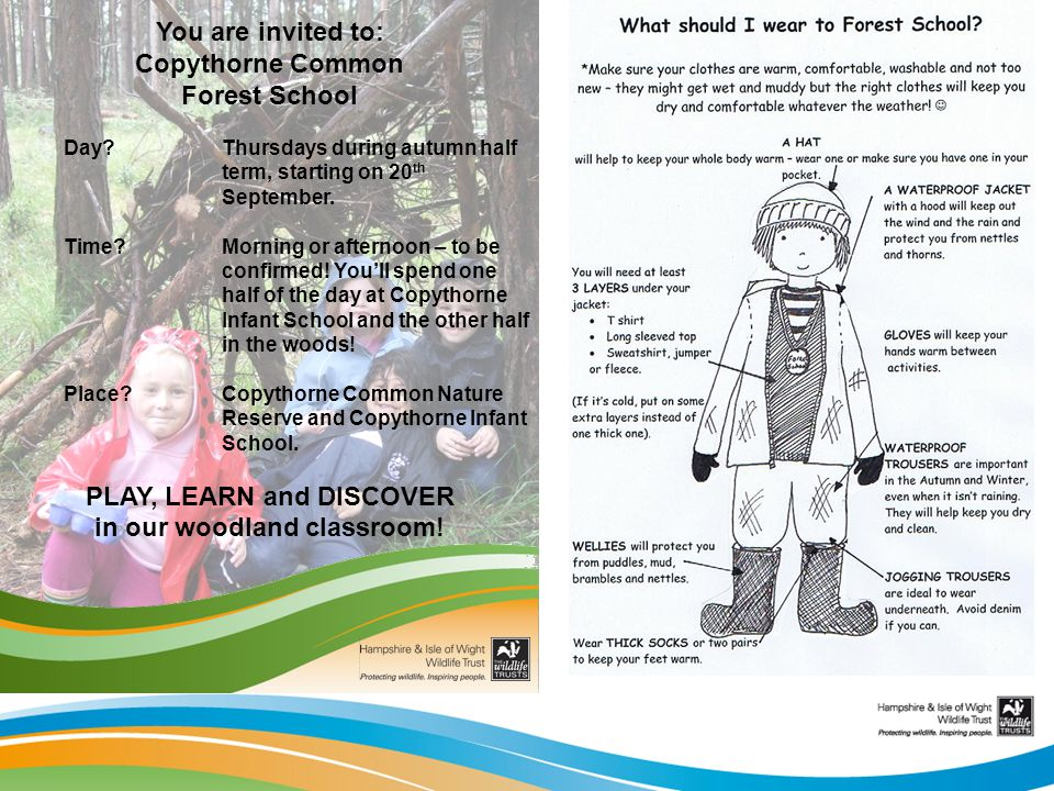 You are invited to: Copythorne Common Forest School Day?Thursdays during autumn half term, starting on 20 th September.
