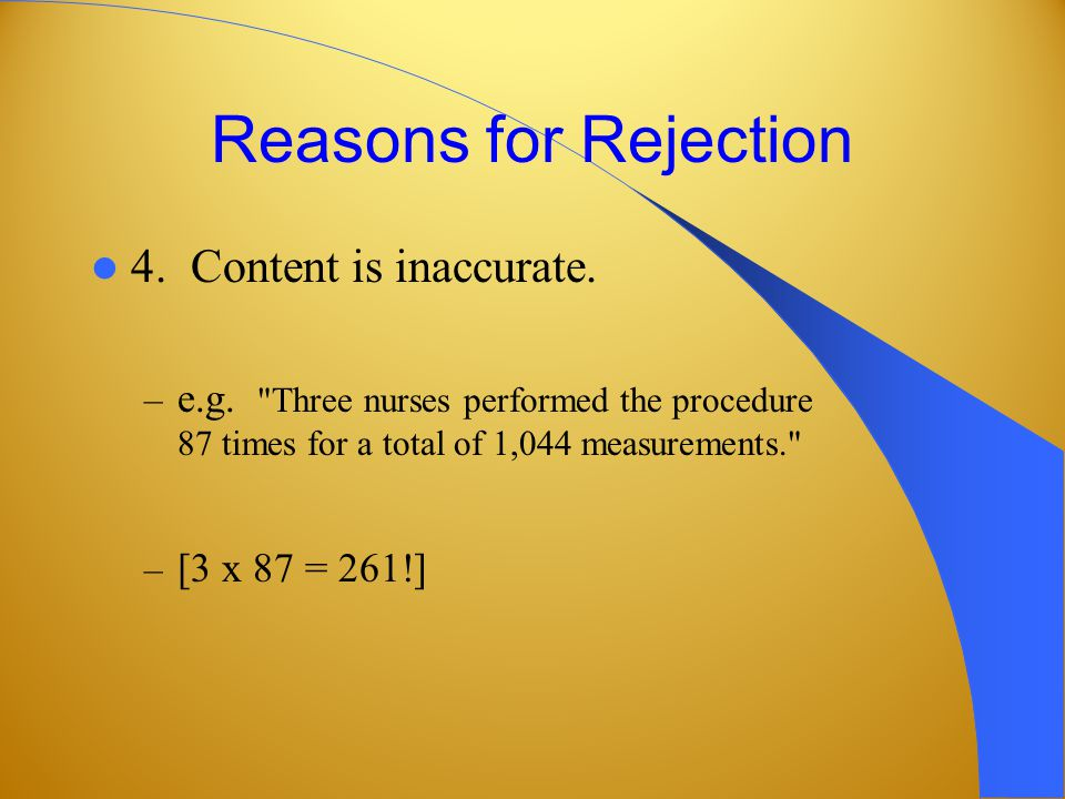 Reasons for Rejection 4. Content is inaccurate. – e.g.
