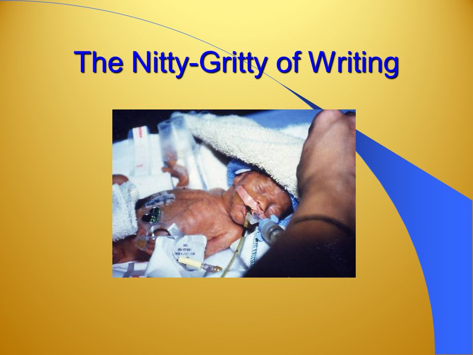 The Nitty-Gritty of Writing