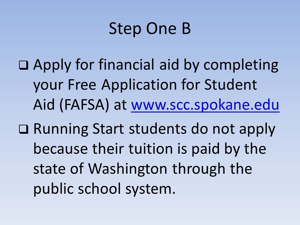 Step Two A Schedule your COMPASS placement test in the Assessment Testing Center Bldg 15-112 or phone 509.533.7074.
