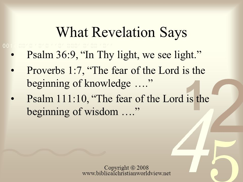 What Revelation Says Psalm 36:9, In Thy light, we see light.