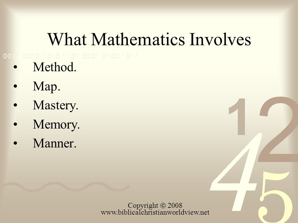 What Mathematics Involves Method. Map. Mastery. Memory.