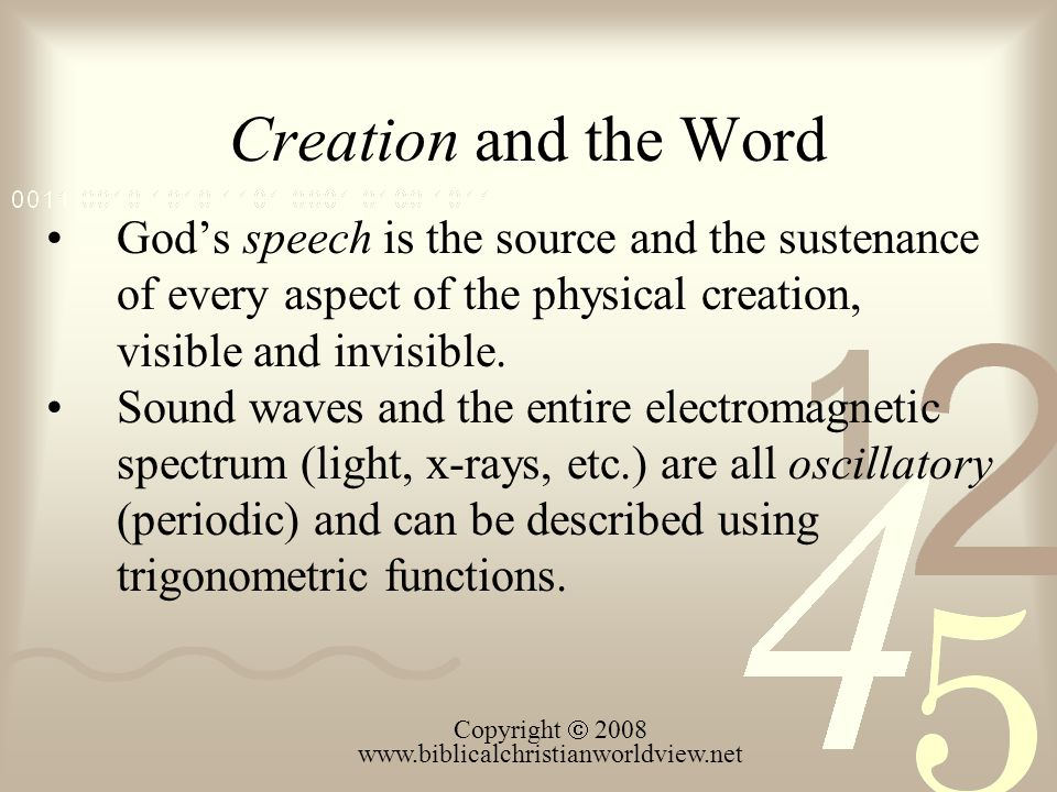 Creation and the Word Gods speech is the source and the sustenance of every aspect of the physical creation, visible and invisible.